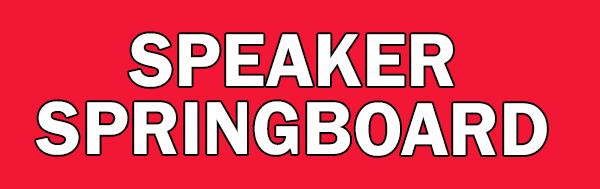 Speaker Springboard